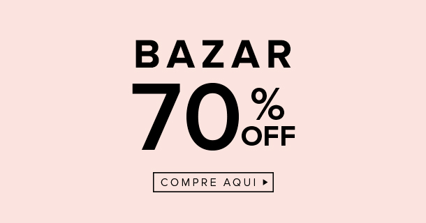 Bazar até 70% off